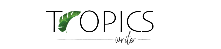 Tropics Writer
